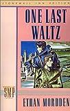 One Last Waltz (Stonewall Inn Editions) (0312018010) by Mordden, Ethan