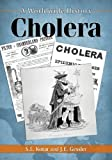 S.L. Kotar Cholera: A Worldwide History