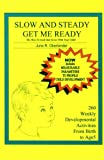 Slow and Steady Get Me Ready: A Parents' Handbook for Children from Birth to Age 5 (0962232211) by June R. Oberlander