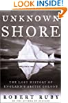 The Unknown Shore: The True Story Of...