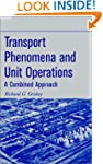 Transport Phenomena and Unit Operatio...