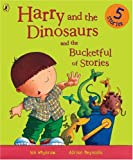 Ian Whybrow Harry and the Dinosaurs and the Bucketful of Stories