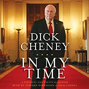 In My Time: A Personal and Political Memoir | [Dick Cheney, Liz Cheney]
