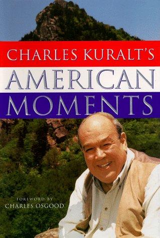 Charles Kuralts American Moments, Charles Kuralt