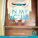 In My House Audiobook by Alex Hourston Narrated by Julia Franklin