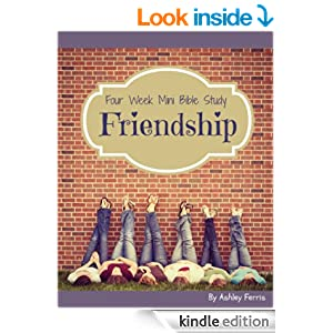 Friendship - Four Week Mini Bible Study (Becoming Press Mini Bible Studies)