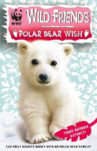 WWF Wild Friends: Polar Bear Wish: Book 3