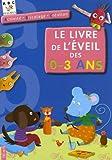 Le Livre de l'éveil des 0-3 ans : activité, bricolage, création