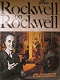 Rockwell on Rockwell: How I Make a Picture