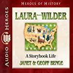 Laura Ingalls Wilder: A Storybook Life (Heroes of History) | Janet Benge,Geoff Benge