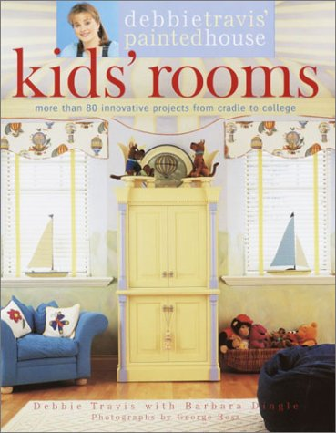 Debbie Travis' Painted House Kids' Rooms: More Than 80 Innovative Projects From Cradle To College front-827449