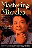 Mastering Miracles: The Healing Art of Qi Gong As Taught by a Master (0446520306) by Liu, Hong