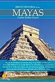 Breve historia de los mayas (Spanish Edition)