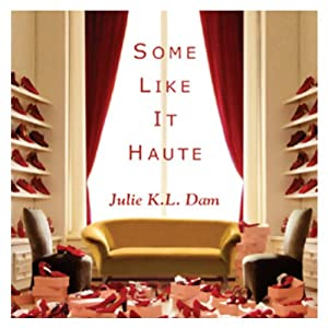 Some Like It Haute | [Julie K. L. Dam]