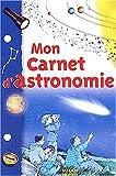 echange, troc Claudine Masson, Jean-Michel Masson, Alexandre Roane, Frédéric Pillot - Mon carnet d'astronomie