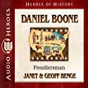 Daniel Boone: Frontiersman (Heroes of History) (       UNABRIDGED) by Janet Benge, Geoff Benge Narrated by Tim Gregory
