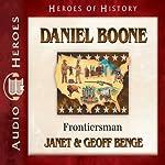 Daniel Boone: Frontiersman (Heroes of History) | Janet Benge,Geoff Benge
