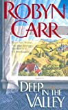Deep in the Valley (Grace Valley Trilogy, Book 1) (155166609X) by Robyn Carr