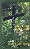 No Gold on Boothill: A Western Trio (0786228261) by Dan Cushman