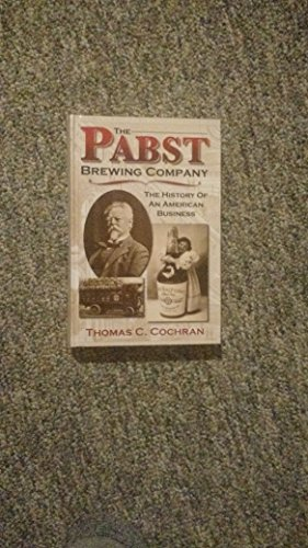 the-pabst-brewing-company-the-history-of-an-american-business