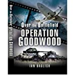 img - for [(Goodwood: Over the Battlefield)] [Author: Ian Daglish] published on (January, 2006) book / textbook / text book
