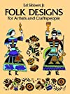 Folk Designs for Artists and Craftspeople (Dover Pictorial Archives Series)