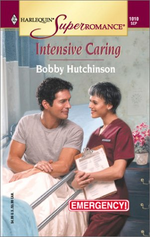 Intensive Caring: Emergency! (Harlequin Superromance No. 1010), Bobby Hutchinson