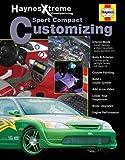 Sport Compact Customizing (Haynes Manuals)