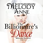 The Billionaire's Dance: Billionaire Bachelors, Book 2 | Melody Anne