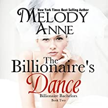 The Billionaire's Dance: Billionaire Bachelors, Book 2 (       UNABRIDGED) by Melody Anne Narrated by Lilly Swan
