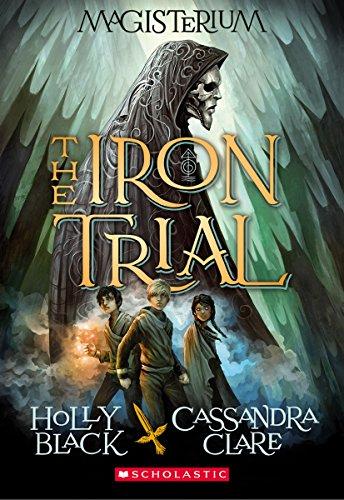 The Iron Trial (Magisterium, Book 1)