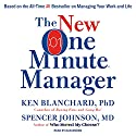 The New One Minute Manager (       UNABRIDGED) by Ken Blanchard, Spencer Johnson Narrated by Dan Woren