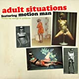Motion Man / Adult Situations