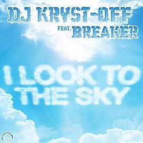 DJ Kryst-Off feat. Breaker-I Look To The Sky