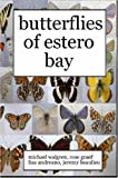 Butterflies of Estero Bay