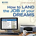 How to Land the Job of Your Dreams Lecture by Chip Ingram Narrated by Chip Ingram