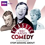 Classic BBC Radio Comedy: Kenneth Williams' Stop Messing About | Myles Rudge