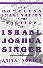 The Homeless Imagination in the Fiction of Israel Joshua Singer Jewish Literature and Culture
