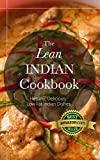 The Lean Indian Cookbook: Delicious, Healthy, Low Fat, Fast & Easy Indian Food Recipes