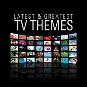 Latest & Greatest TV Themes