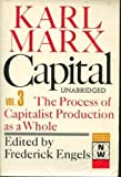 Capital: A Critique of Political Economy - Volume 3: The Process of Capitalist Production as a  Whole (0717804909) by Karl Marx
