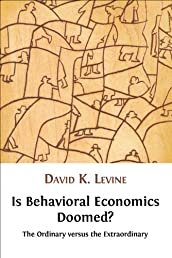 Is Behavioral Economics Doomed? The Ordinary versus the Extraordinary