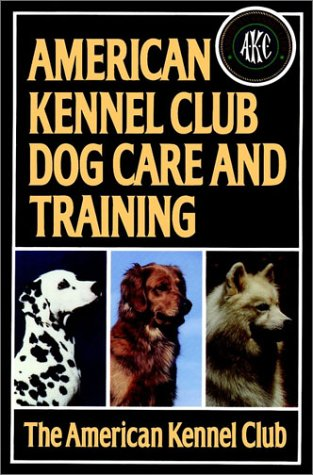 American Kennel Club Dog Care And Traing, AMERICAN KENNEL CLUB STAFF