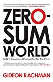 img - for Zero-Sum World: Politics, Power and Prosperity After the Crash book / textbook / text book
