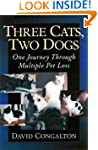 Three Cats, Two Dogs: One Journey Thr...
