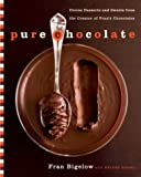 img - for Pure Chocolate: Divine Desserts and Sweets from the Creator of Fran's Chocolates book / textbook / text book