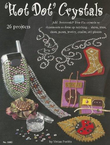 Hot Dot Crystals: Add Swarovski Hot Fix Crystals or Rhinestones to Dress Up Anything