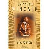 Mr. Potter: A Novel ~ Jamaica Kincaid