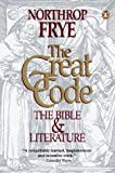 Great Code: The Bible and Literature (0140129286) by Northrop Frye