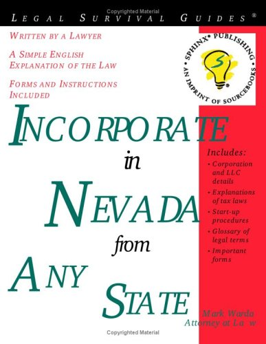 Incorporate in Nevada from Any State: With Forms (Legal Survival Guides), MARK WARDA